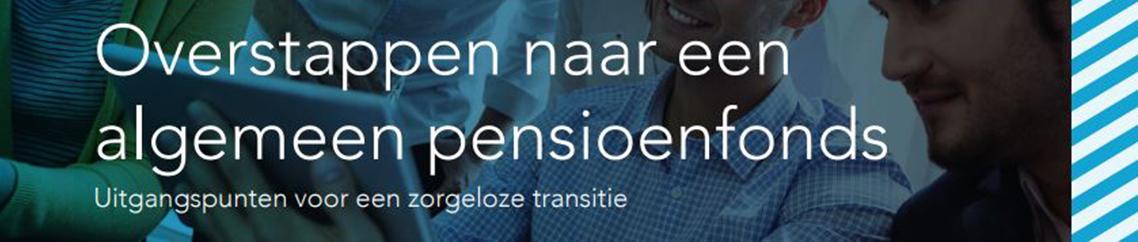 overstappen naar algemeen pensioenfonds